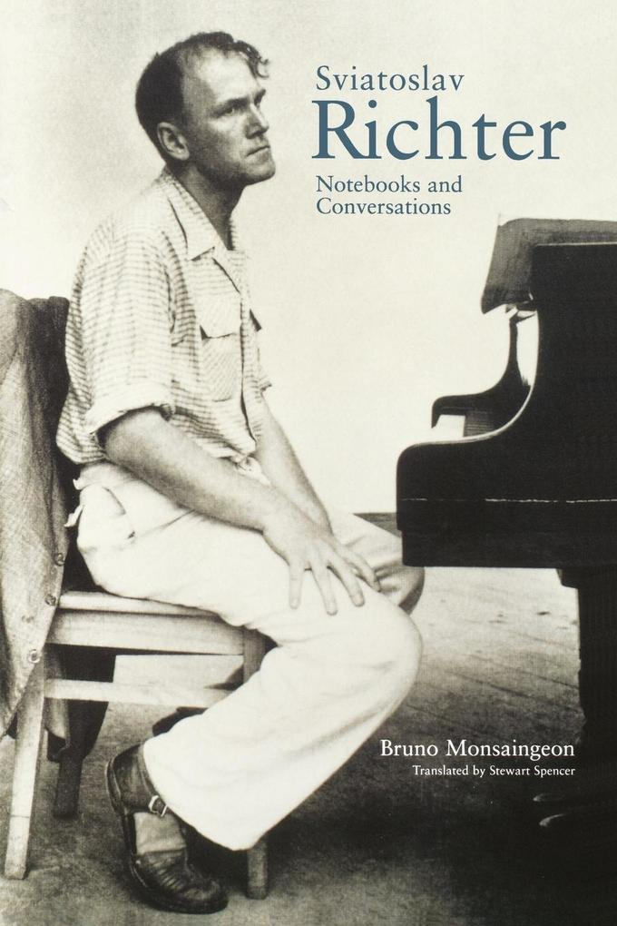 Sviatoslav Richter: Notebooks and Conversations als Taschenbuch