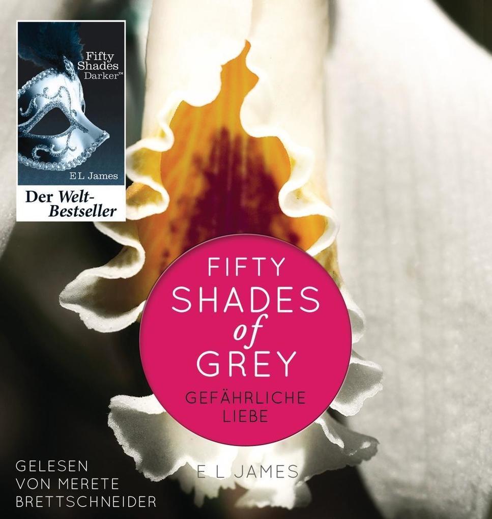 Shades of Grey 02. Gefährliche Liebe als Hörbuch