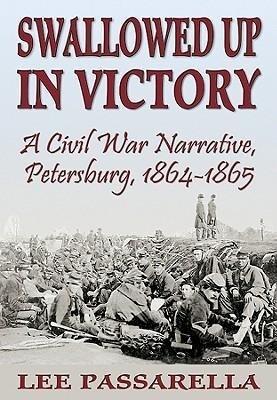 Swallowed Up in Victory: A Civil War Narrative, Petersburg, 1864-1865 als Taschenbuch