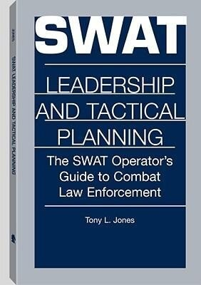 Swat Leadership and Tactical Planning: The Swat Operator's Guide to Combat Law Enforcement als Taschenbuch