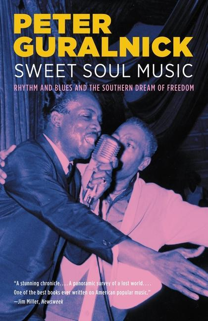 Sweet Soul Music: Rhythm and Blues and the Southern Dream of Freedom als Taschenbuch