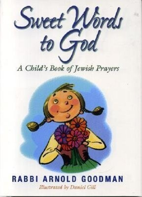 Sweet Words to God: A Child's Book of Jewish Prayers als Buch