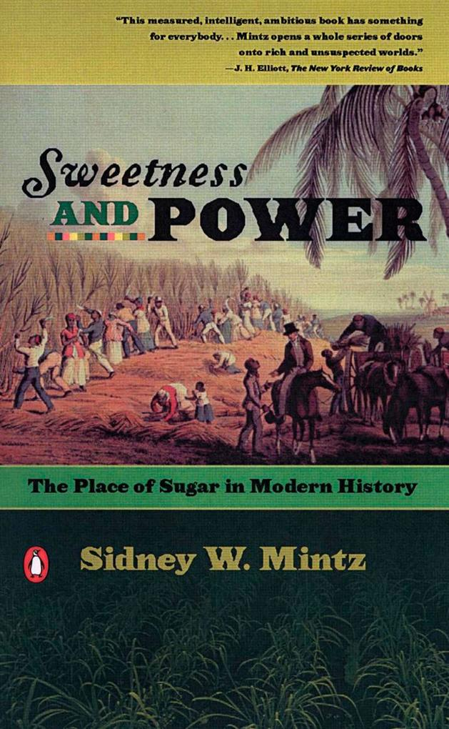 Sweetness and Power: The Place of Sugar in Modern History als Taschenbuch
