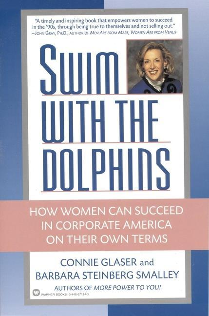 Swim with the Dolphins: How Women Can Succeed in Corporate America on Their Own Terms als Taschenbuch