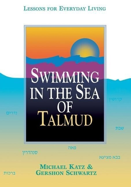 Swimming in the Sea of Talmud: Lessons for Everyday Living als Taschenbuch