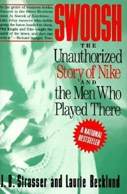 Swoosh: Unauthorized Story of Nike and the Men Who Played There, the als Taschenbuch