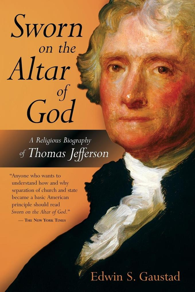 Sworn on the Altar of God: A Religious Biography of Thomas Jefferson als Taschenbuch