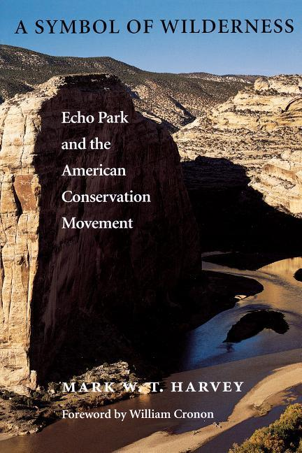 A Symbol of Wilderness: Echo Park and the American Conservation Movement als Taschenbuch