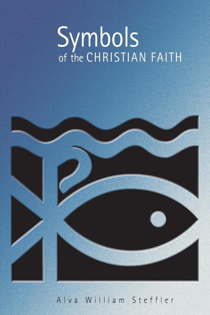 Symbols of the Christian Faith als Taschenbuch