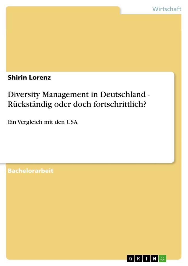 Diversity Management in Deutschland - Rückständig oder doch fortschrittlich?