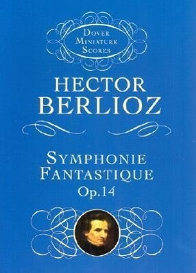 Symphonie Fantastique, Op. 14 (Episode in the Life of an Artist) als Taschenbuch