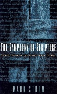 The Symphony of Scripture: Making Sense of the Bible's Many Themes als Taschenbuch