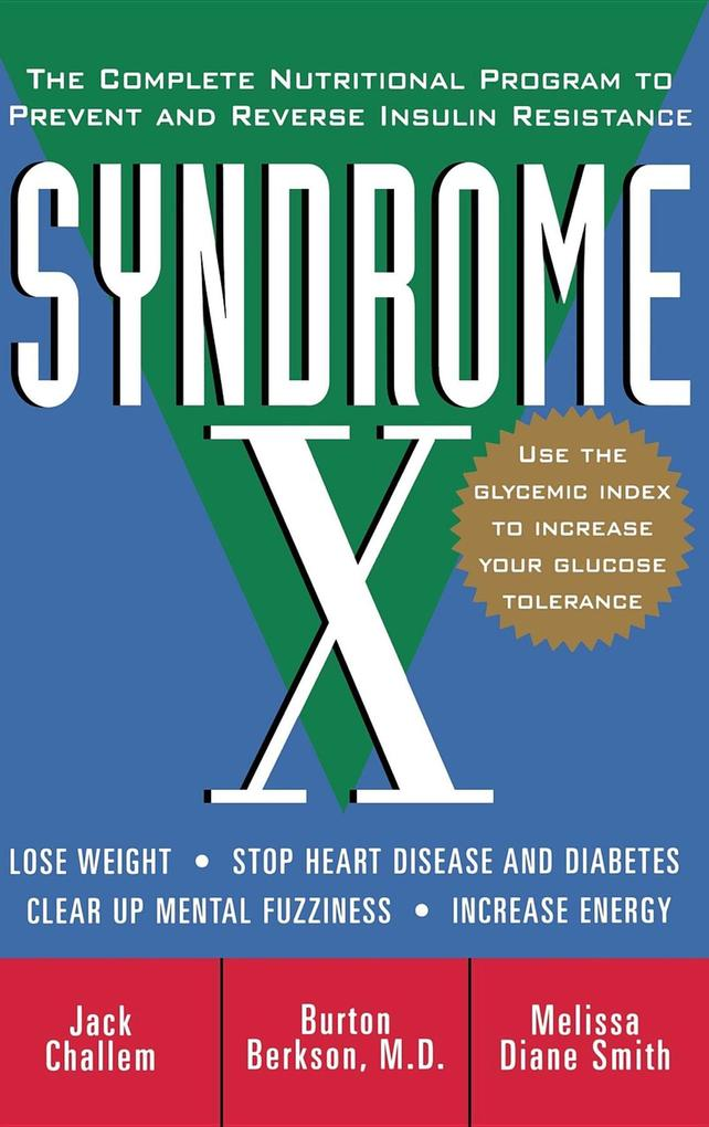 Syndrome X: The Complete Nutritional Program to Prevent and Reverse Insulin Resistance als Buch