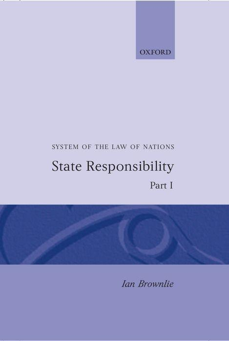 State Responsibility Part I: System of Law of Nations als Buch