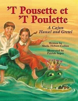 `t Pousette Et `t Poulette: A Cajun Hansel and Gretel als Buch