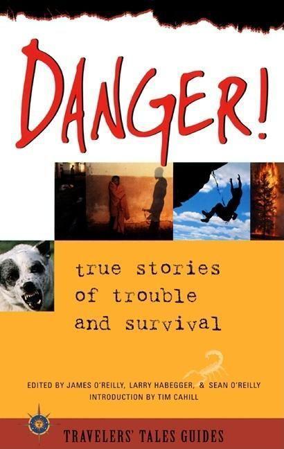 Danger: True Stories of Trouble and Survival als Taschenbuch