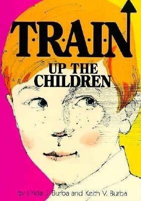 T-R-A-I-N Up the Children als Taschenbuch
