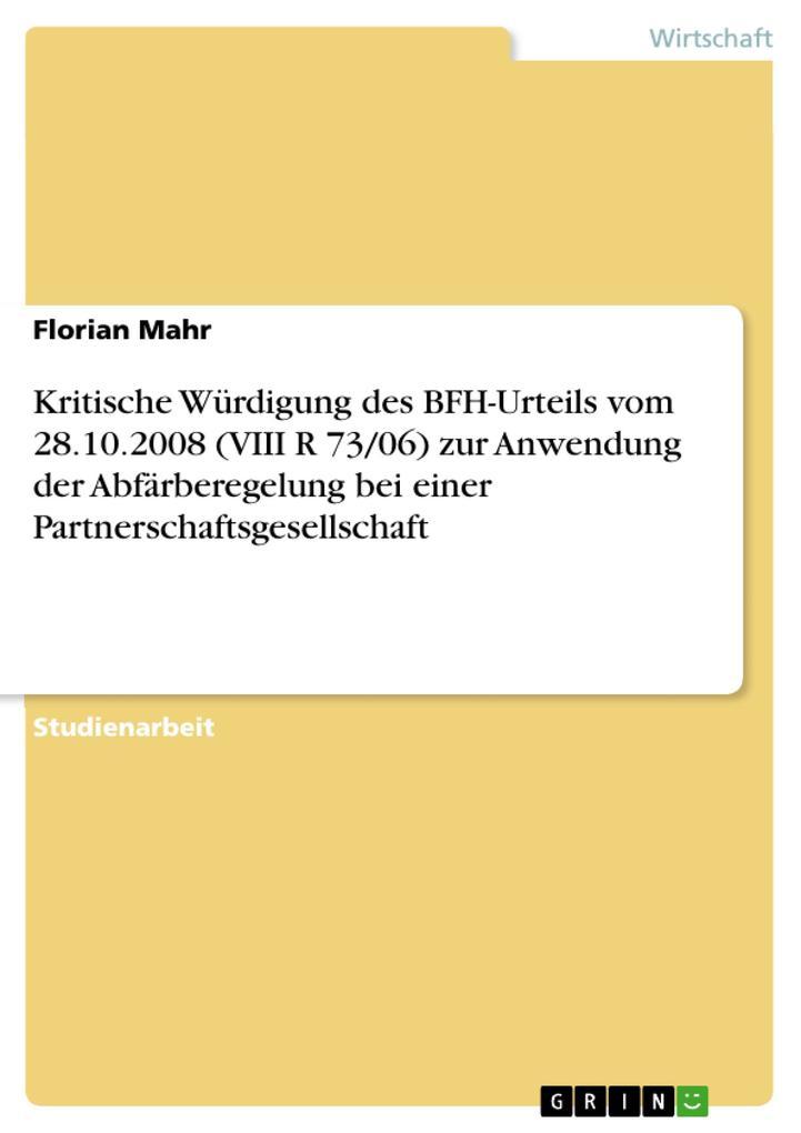 Kritische Würdigung des BFH-Urteils vom 28.10.2008 (VIII R 73/06) zur Anwendung der Abfärberegelung bei einer Partnerschaftsgesellschaft als eBook... - GRIN Verlag
