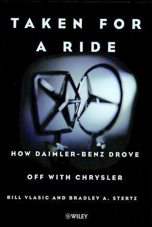 Taken for a Ride: How Daimler-Benz Drove Off with Chrysler als Buch
