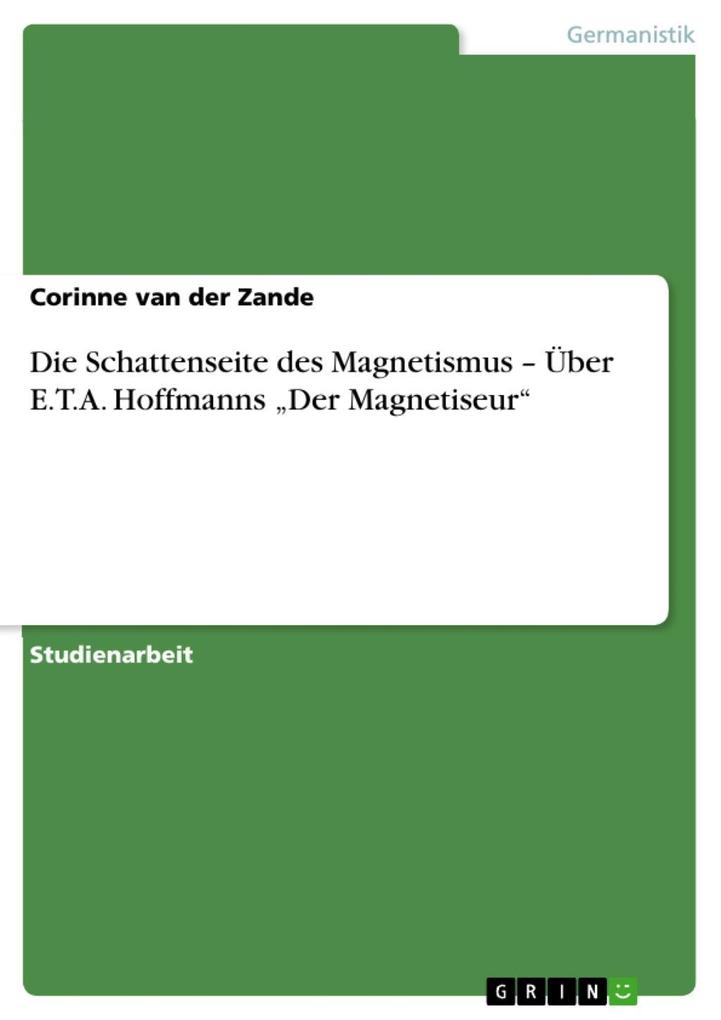Die Schattenseite des Magnetismus - Über E.T.A. Hoffmanns Der Magnetiseur