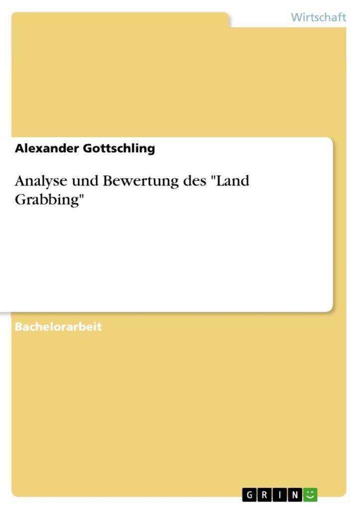 Analyse und Bewertung des 'Land Grabbing'