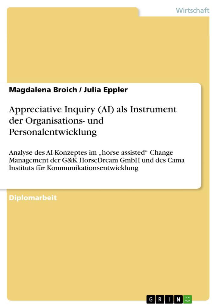 Appreciative Inquiry (AI) als Instrument der Organisations- und Personalentwicklung