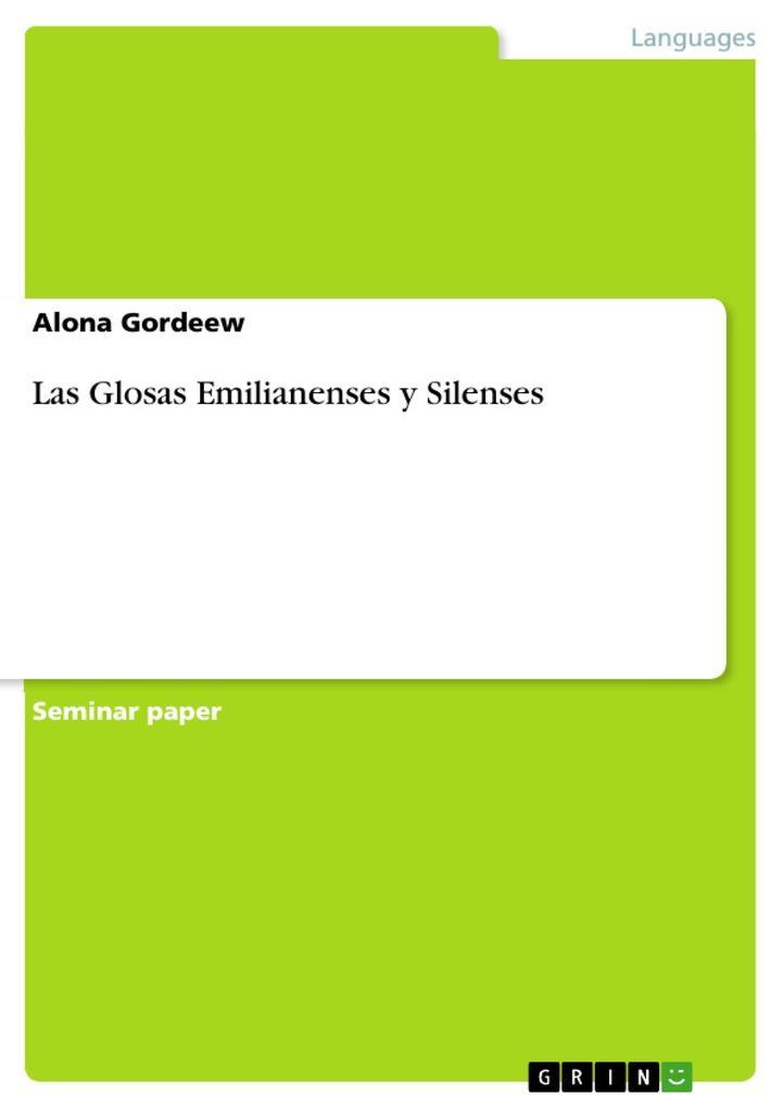 Las Glosas Emilianenses y Silenses als eBook von Alona Gordeew - GRIN Publishing