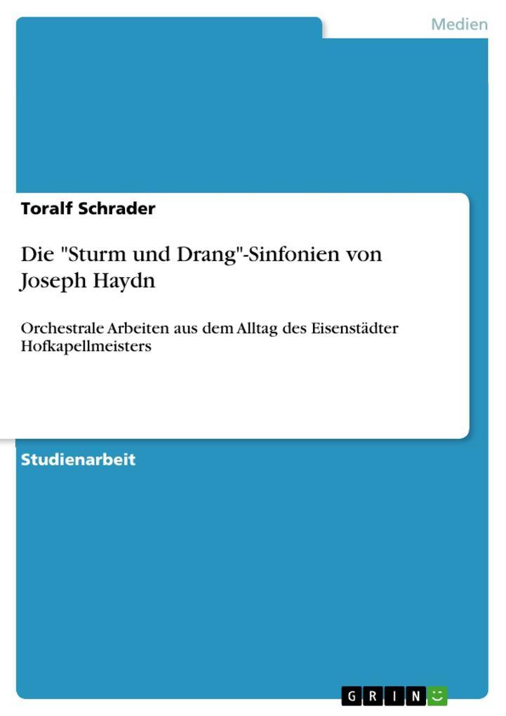 Die Sturm und Drang-Sinfonien von Joseph Haydn als eBook von Toralf Schrader - GRIN Verlag