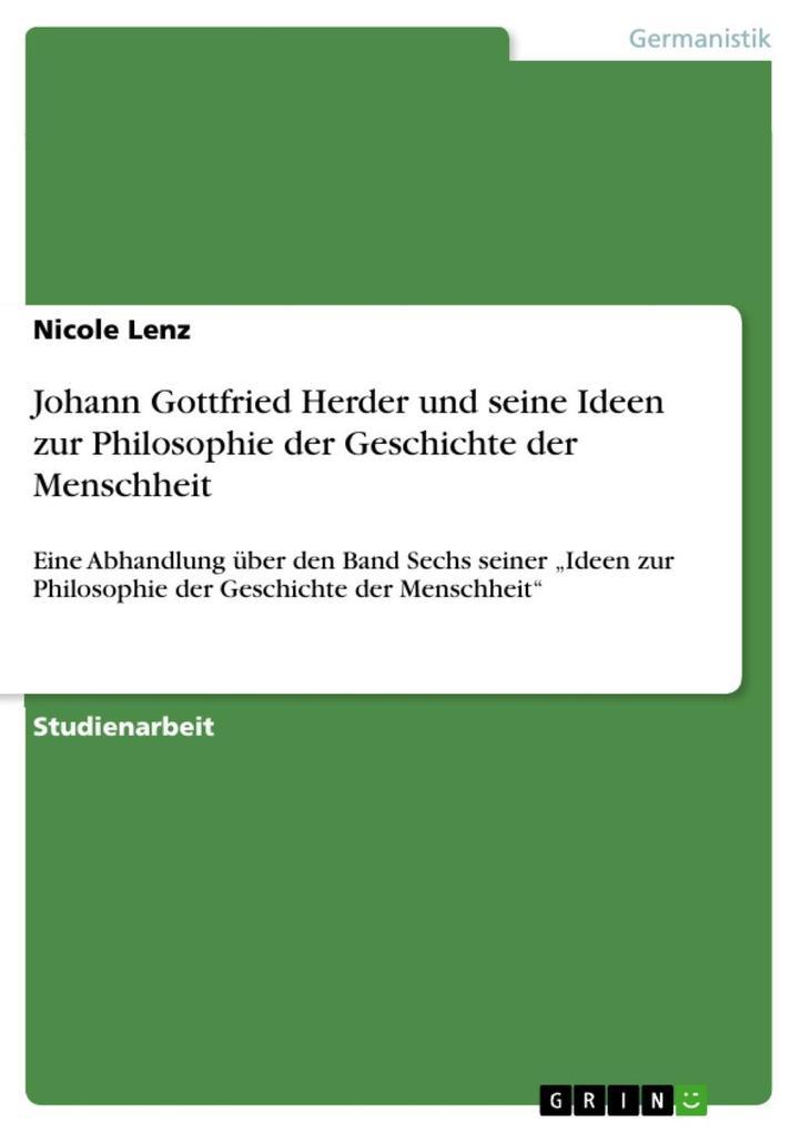 Johann Gottfried Herder und seine Ideen zur Philosophie der Geschichte der Menschheit