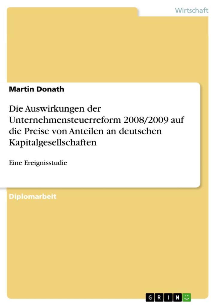 Die Auswirkungen der Unternehmensteuerreform 2008/2009 auf die Preise von Anteilen an deutschen Kapitalgesellschaften