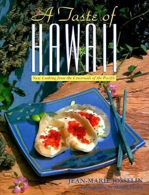 A Taste of Hawaii: New Cooking from the Crossroads of the Pacific als Taschenbuch