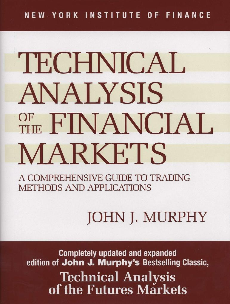 Technical Analysis of the Financial Markets als Buch