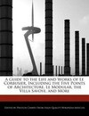 A  Guide to the Life and Works of Le Corbusier, Including the Five Points of Architecture, Le Modular, the Villa Savoye, an Analyses of His Works and