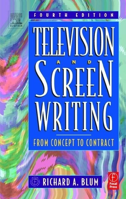 Television and Screen Writing: From Concept to Contract als Buch