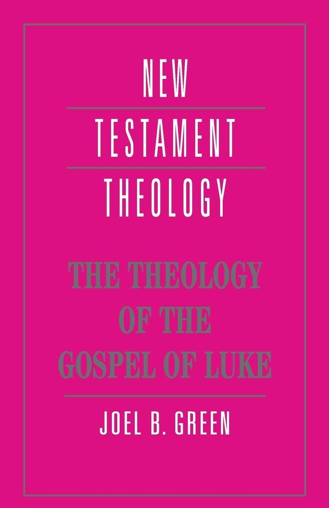 The Theology of the Gospel of Luke als Buch