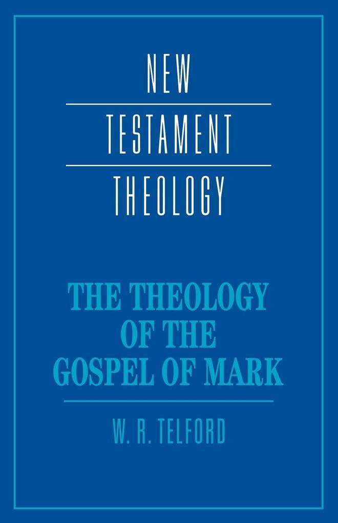 The Theology of the Gospel of Mark als Buch