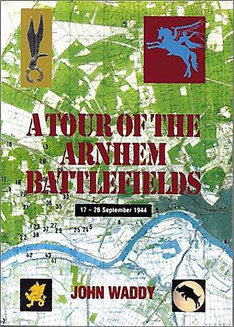 Battlefield Tour Guide to the Battles of Arnhem, Oosterbeek and Driel als Taschenbuch
