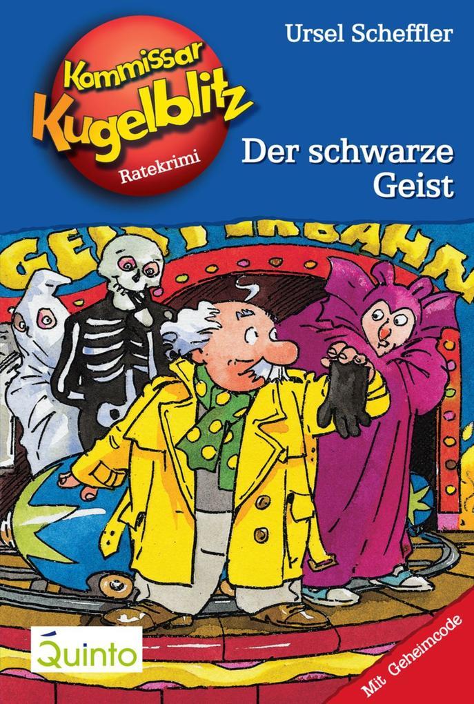 Kommissar Kugelblitz 07. Der schwarze Geist als eBook von Ursel Scheffler