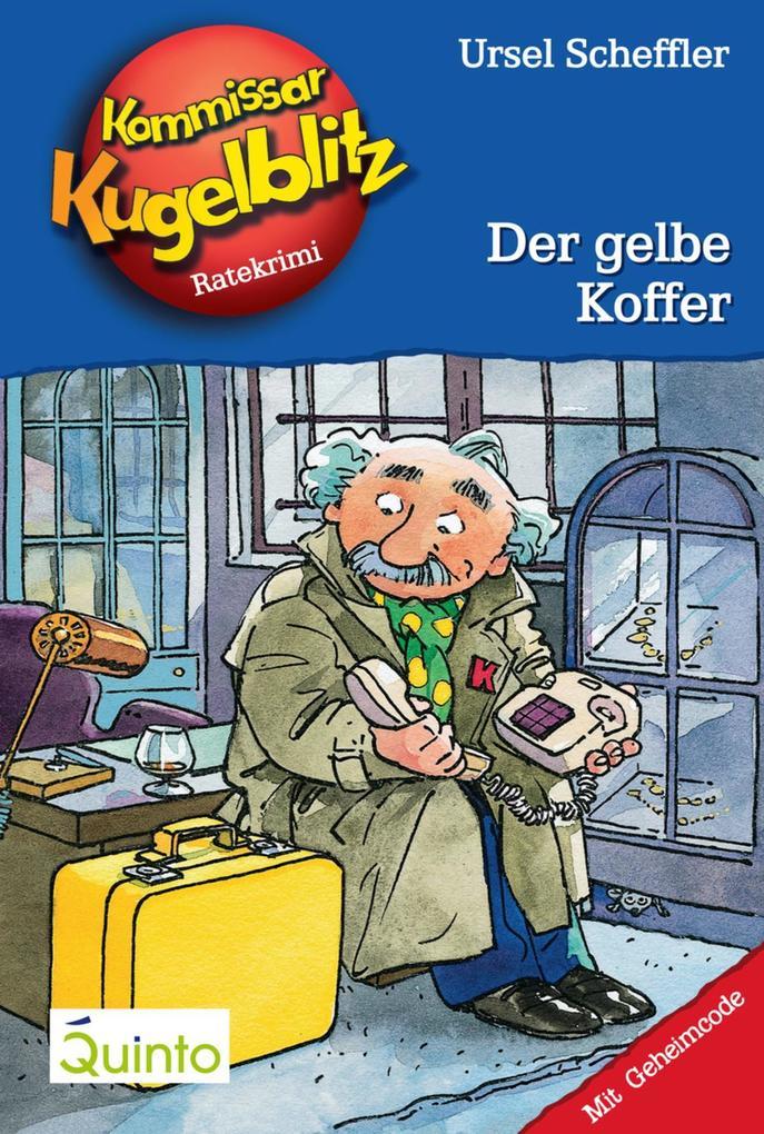 Kommissar Kugelblitz 03. Der gelbe Koffer als eBook von Ursel Scheffler