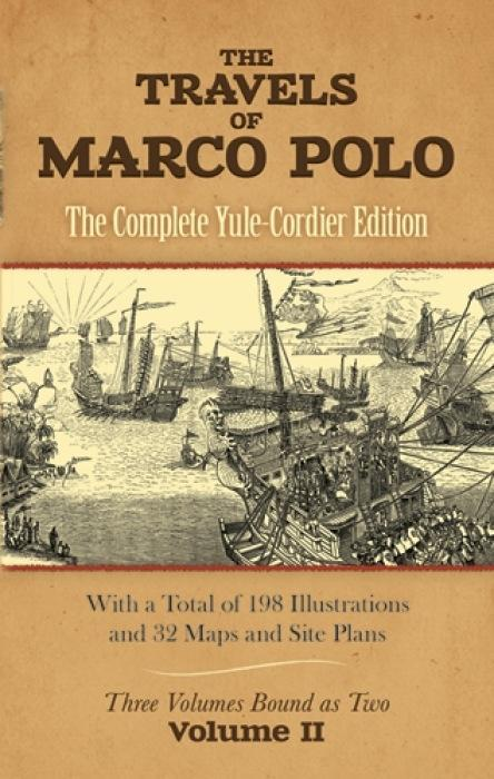 The Travels of Marco Polo, Volume II: The Complete Yule-Cordier Edition als Taschenbuch