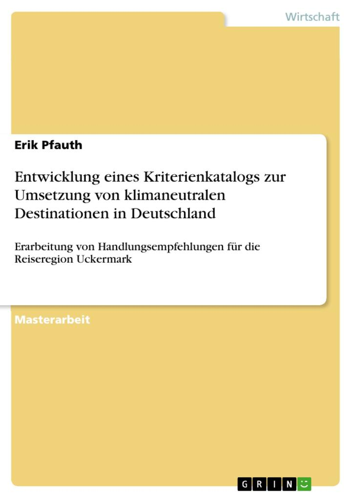 Entwicklung eines Kriterienkatalogs zur Umsetzung von klimaneutralen Destinationen in Deutschland
