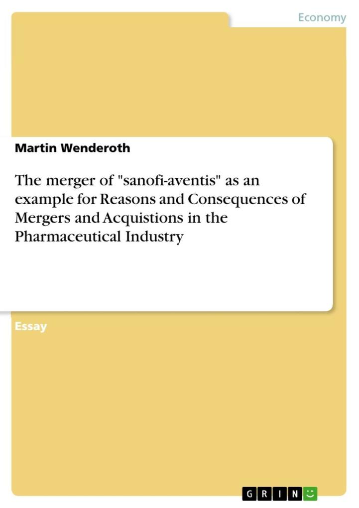 """The merger of """"sanofi-aventis"""" as an example for Reasons and Consequences of Mergers and Acquistions in the Pharmaceutical Industry als eBook epub"""