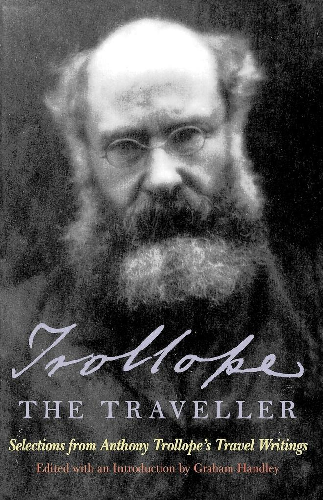 Trollope the Traveller: Selections from Anthony Trollope's Travel Writings als Taschenbuch