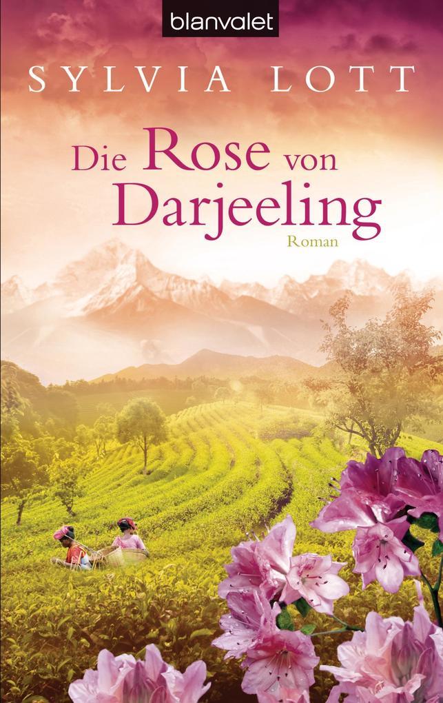 Die Rose von Darjeeling als Taschenbuch