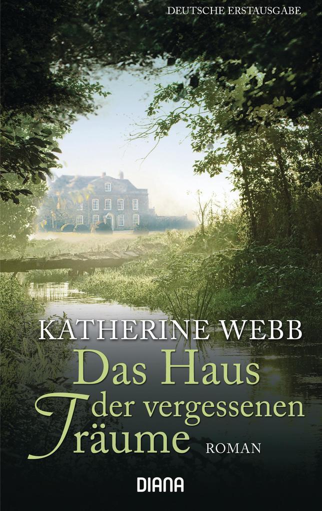 Das Haus der vergessenen Träume als Taschenbuch von Katherine Webb