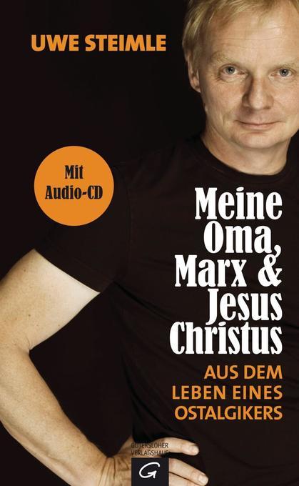 Meine Oma, Marx und Jesus Christus als Buch von Uwe Steimle