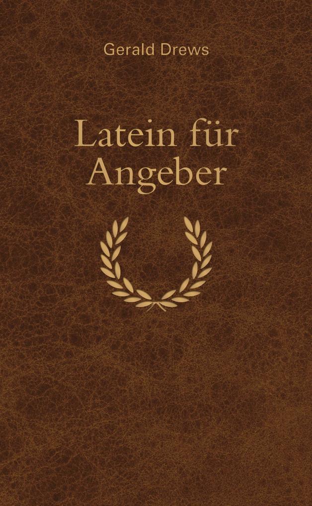 Latein für Angeber als Buch (gebunden)