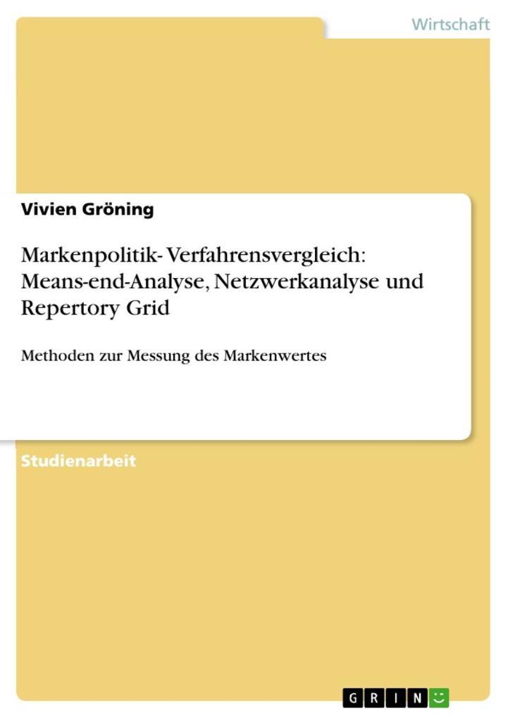 Markenpolitik- Verfahrensvergleich: Means-end-Analyse Netzwerkanalyse und Repertory Grid