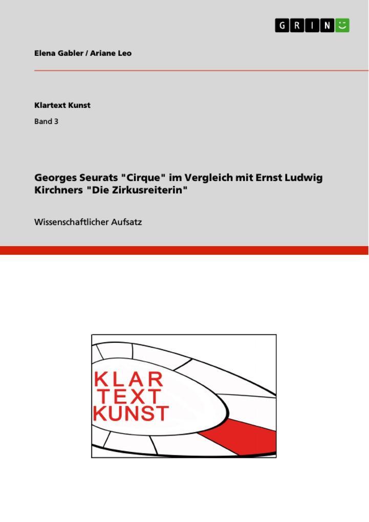 Georges Seurats Cirque im Vergleich mit Ernst Ludwig Kirchners Die Zirkusreiterin