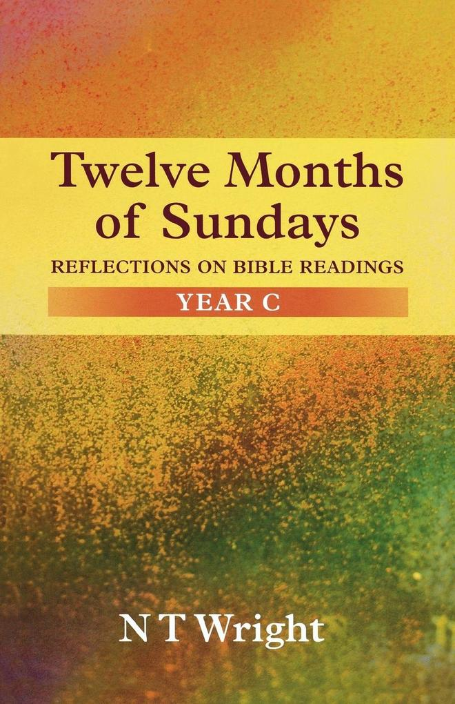 Twelve Months of Sundays Year C - Reflections on Bible Readings als Taschenbuch